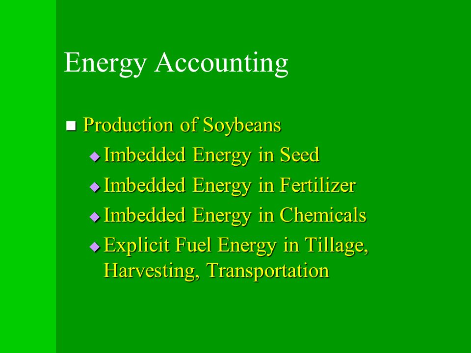 Energy Accounting Production of Soybeans Imbedded Energy in Seed