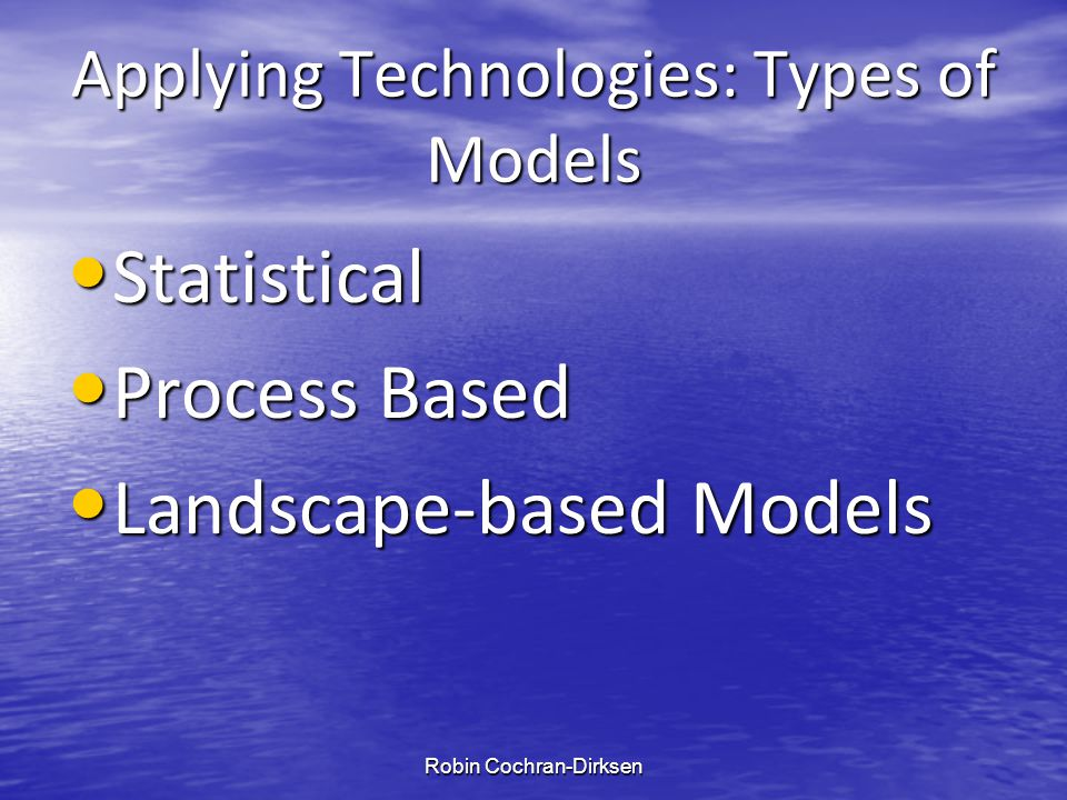 Applying Technologies: Types of Models