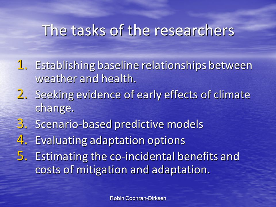The tasks of the researchers