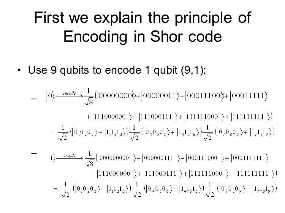 First we explain the principle of Encoding in Shor code