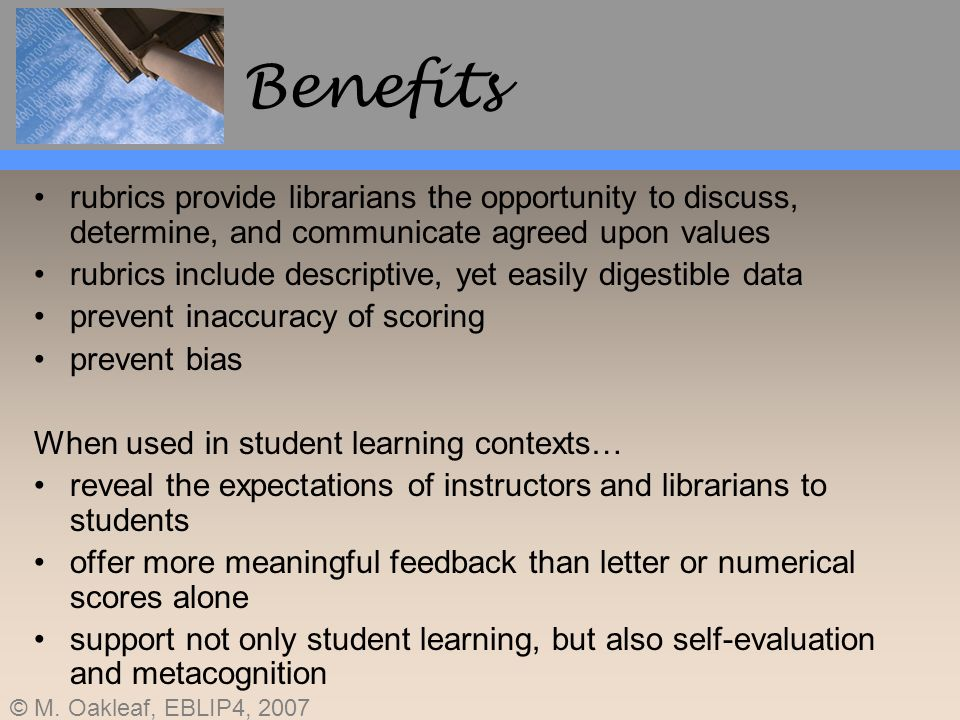 Benefits rubrics provide librarians the opportunity to discuss, determine, and communicate agreed upon values.