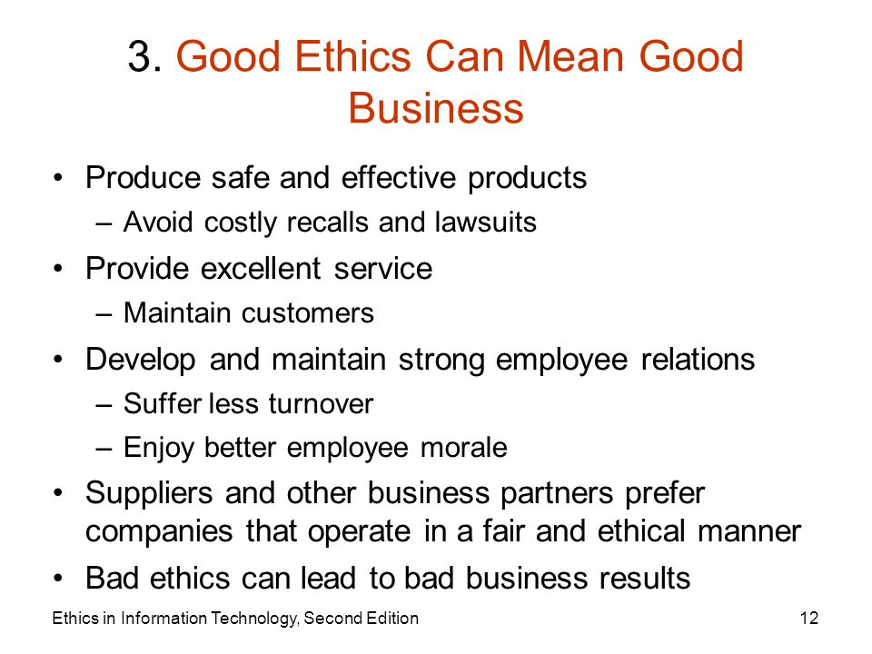an analysis of good ethics as good business In their simplest form, ethics are the moral standards you rely on when you make a decision they define what's right and wrong, and outline the kind of behavior that businesses should not engage in for responsible decision making in a business environment, a good set of ethics is key if you.