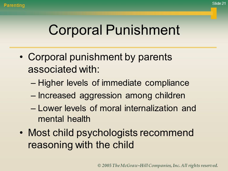 Corporal Punishment Corporal punishment by parents associated with: