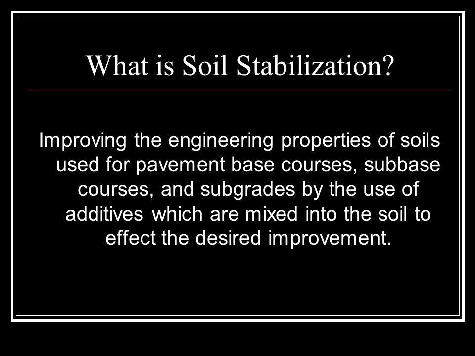 Soil stabilization by monica acosta ppt video online for What is soil definition
