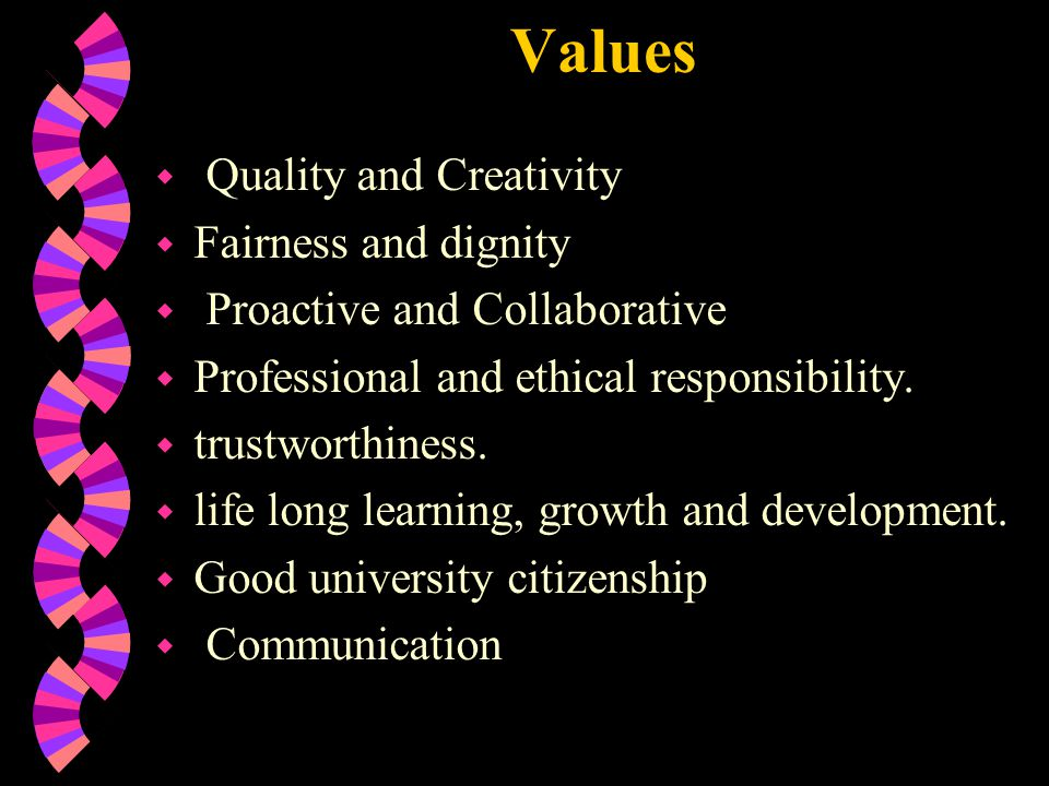 Values Quality and Creativity Fairness and dignity