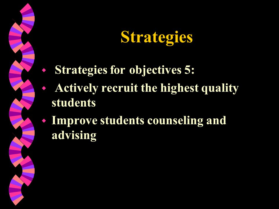 Strategies Strategies for objectives 5: