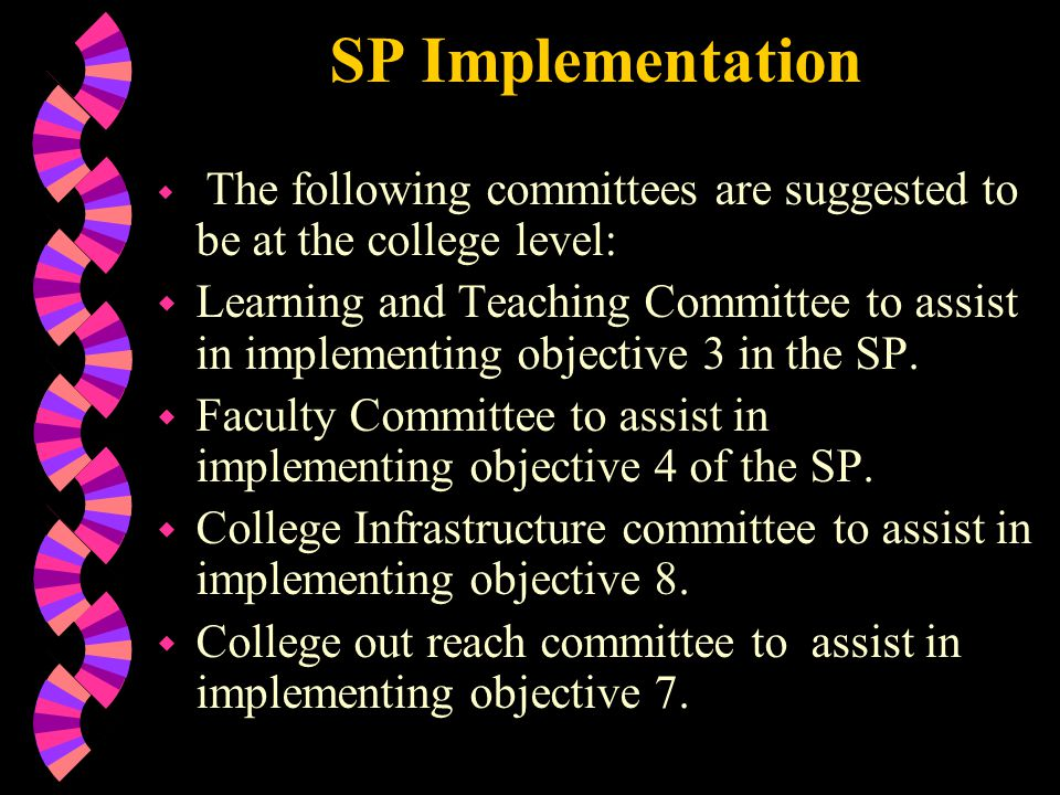 SP Implementation The following committees are suggested to be at the college level: