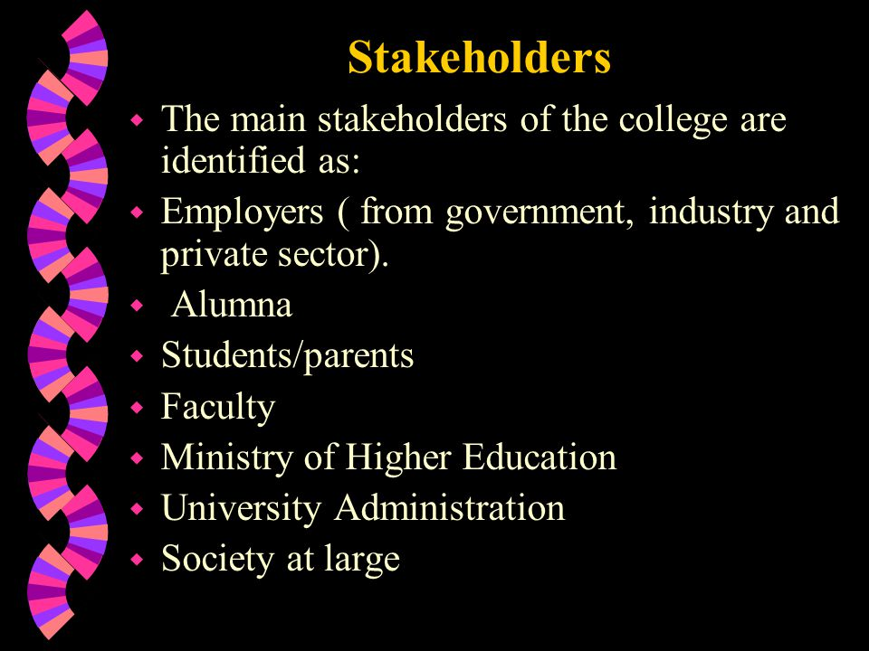 Stakeholders The main stakeholders of the college are identified as: