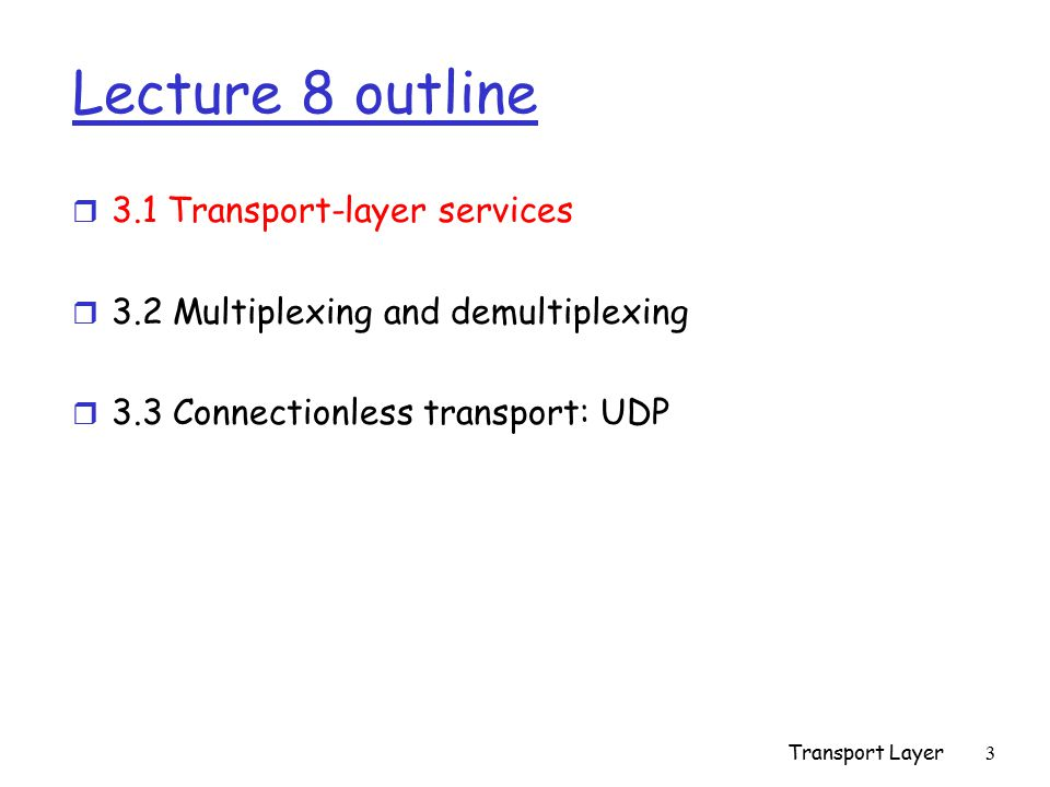 Lecture 8 outline 3.1 Transport-layer services