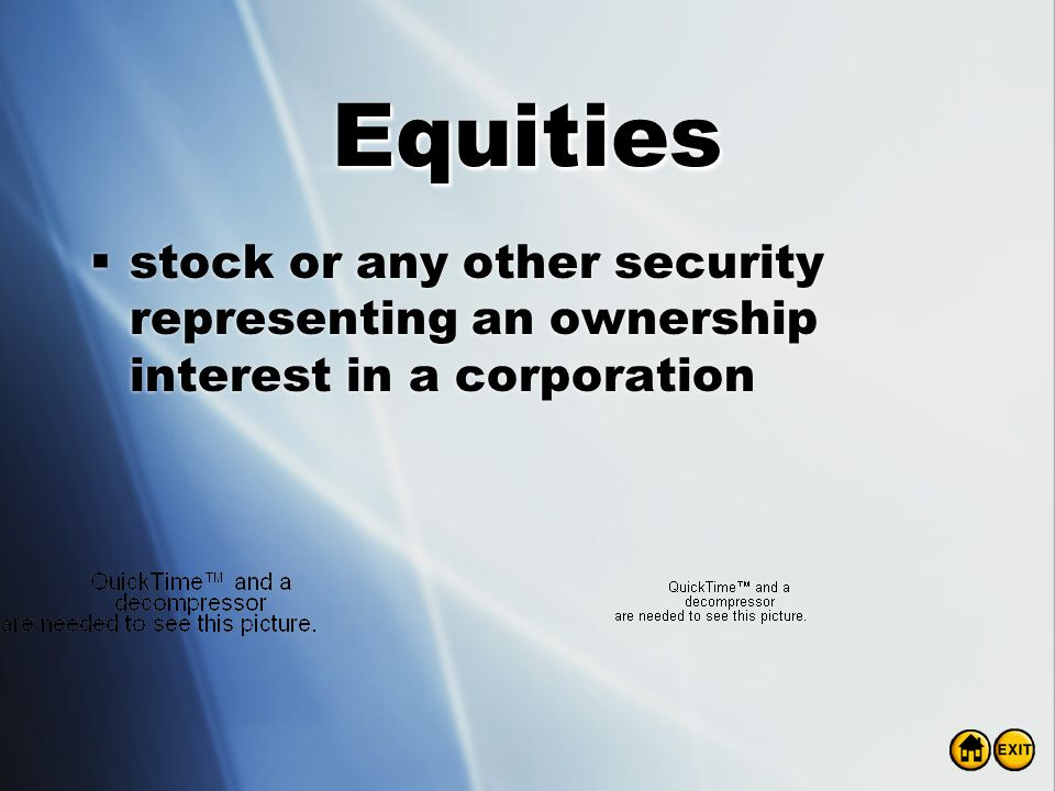 Equities stock or any other security representing an ownership interest in a corporation