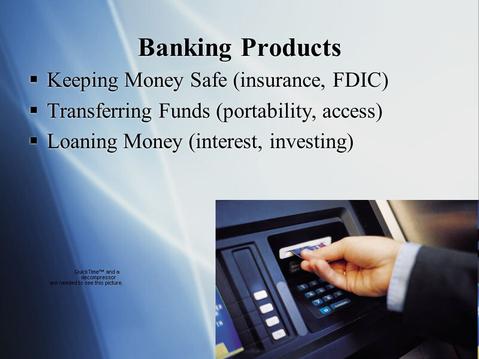 Banking Products Keeping Money Safe (insurance, FDIC)