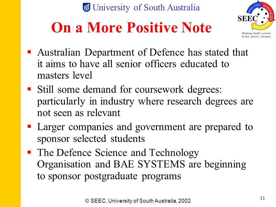 On a More Positive NoteAustralian Department of Defence has stated that it aims to have all senior officers educated to masters level.