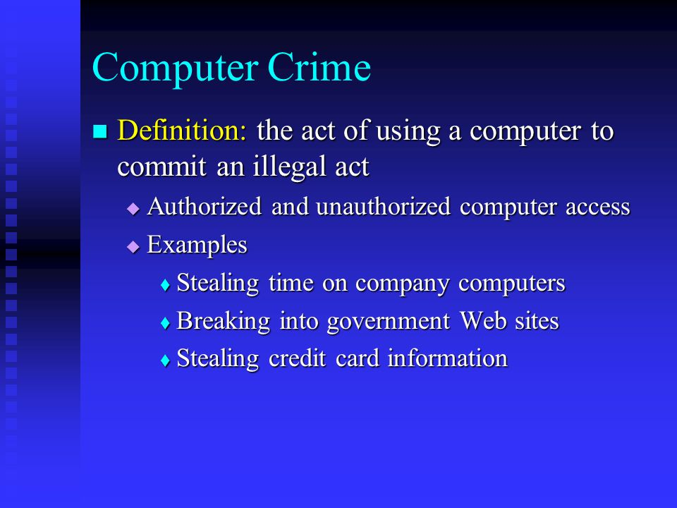 information systems and computer crime itgsinformation Computer crime investigation & computer forensics source: information systems security, summer 97, vol 6 issue 2, p56, 25p computer crime investigation and computer forensics are evolving so that they are.