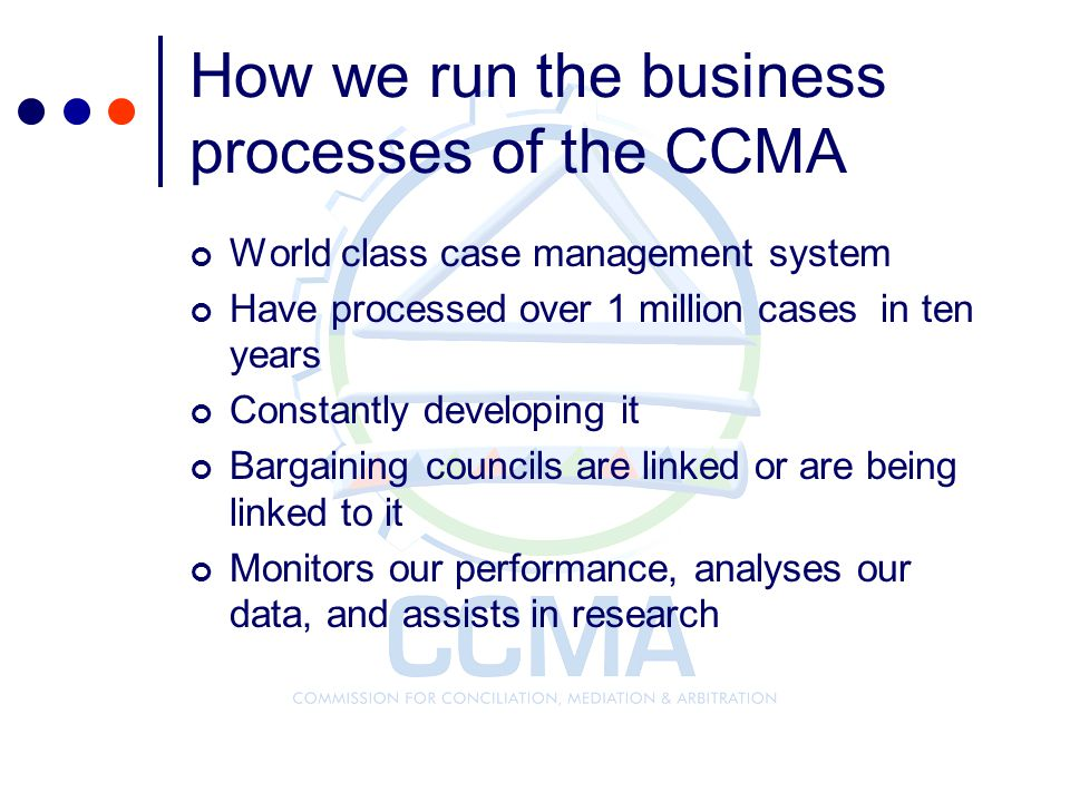 How we run the business processes of the CCMA