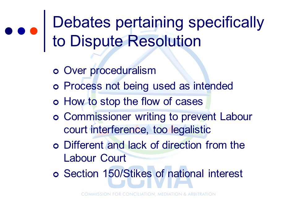 Debates pertaining specifically to Dispute Resolution