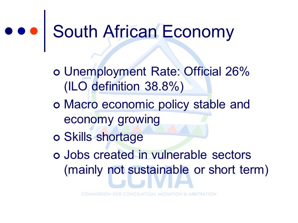South African Economy Unemployment Rate: Official 26% (ILO definition 38.8%) Macro economic policy stable and economy growing.