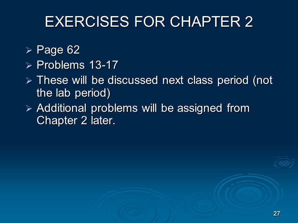 EXERCISES FOR CHAPTER 2 Page 62 Problems 13-17