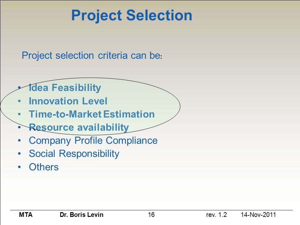 project selection Project selection is a process to assess each project idea and select the project  with the highest priority projects are still just suggestions at this stage, so the.