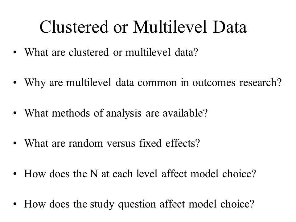 Clustered or Multilevel Data