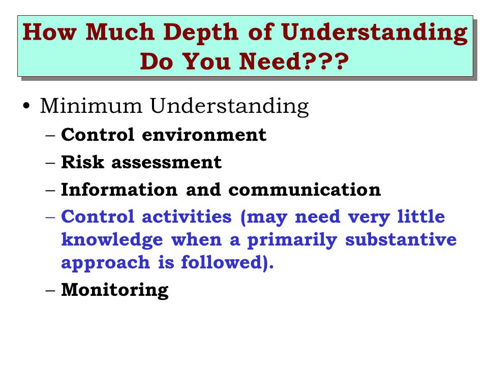How Much Depth of Understanding Do You Need