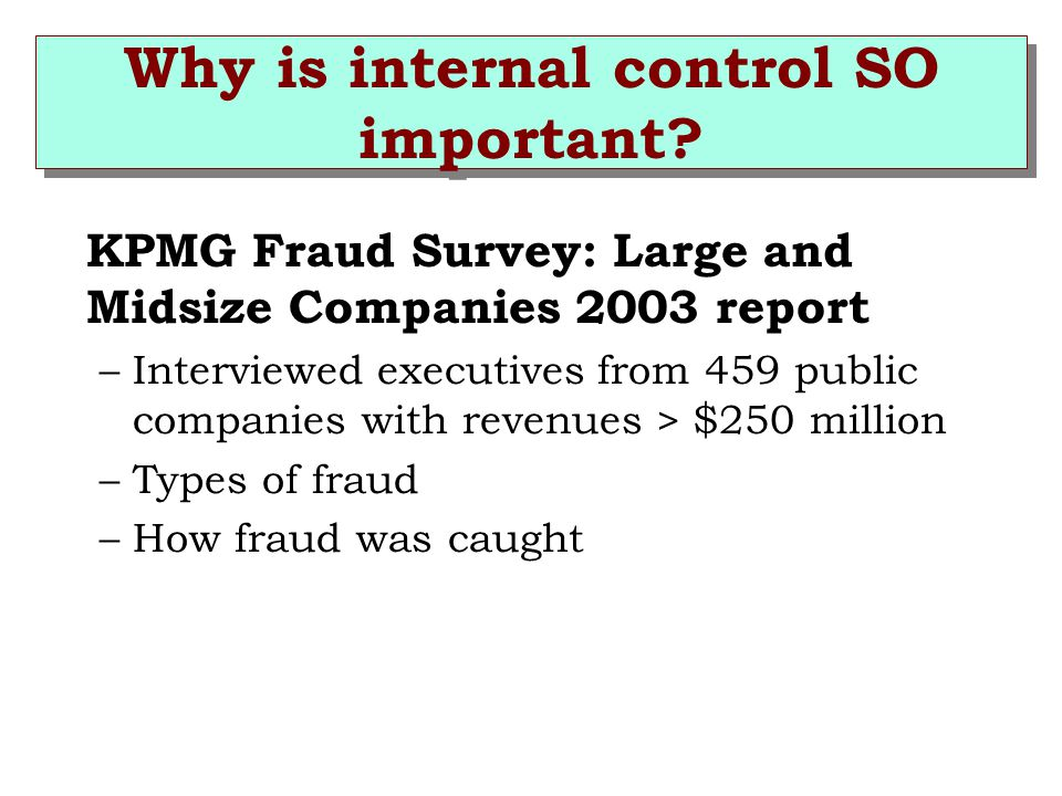 Why is internal control SO important