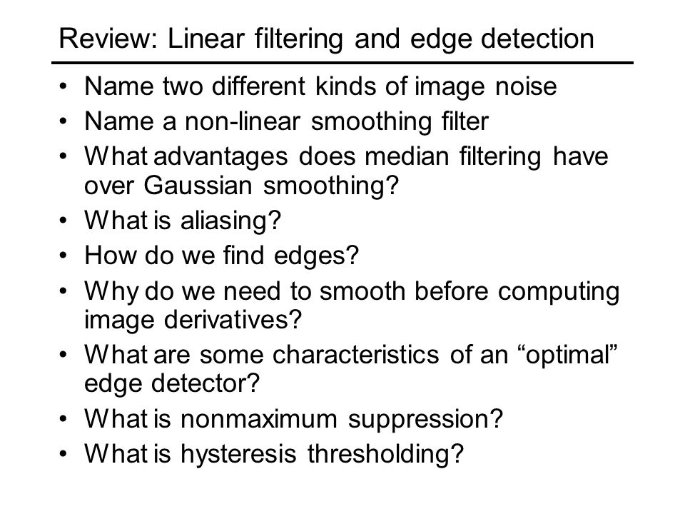 Review: Linear filtering and edge detection