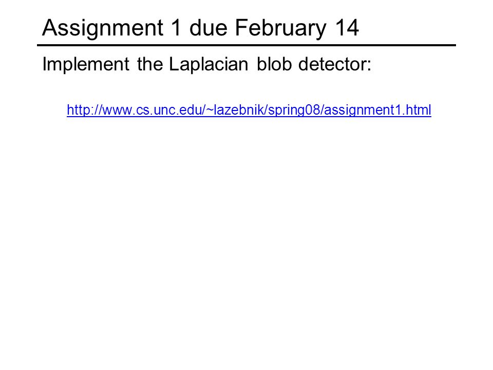 Assignment 1 due February 14