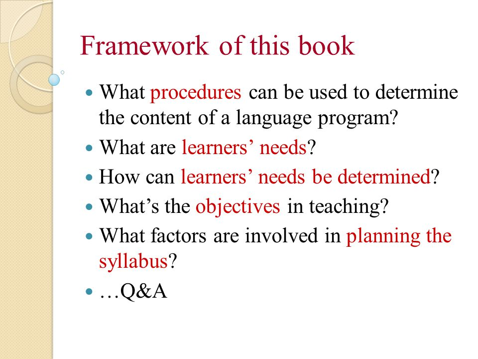 Framework of this book What procedures can be used to determine the content of a language program