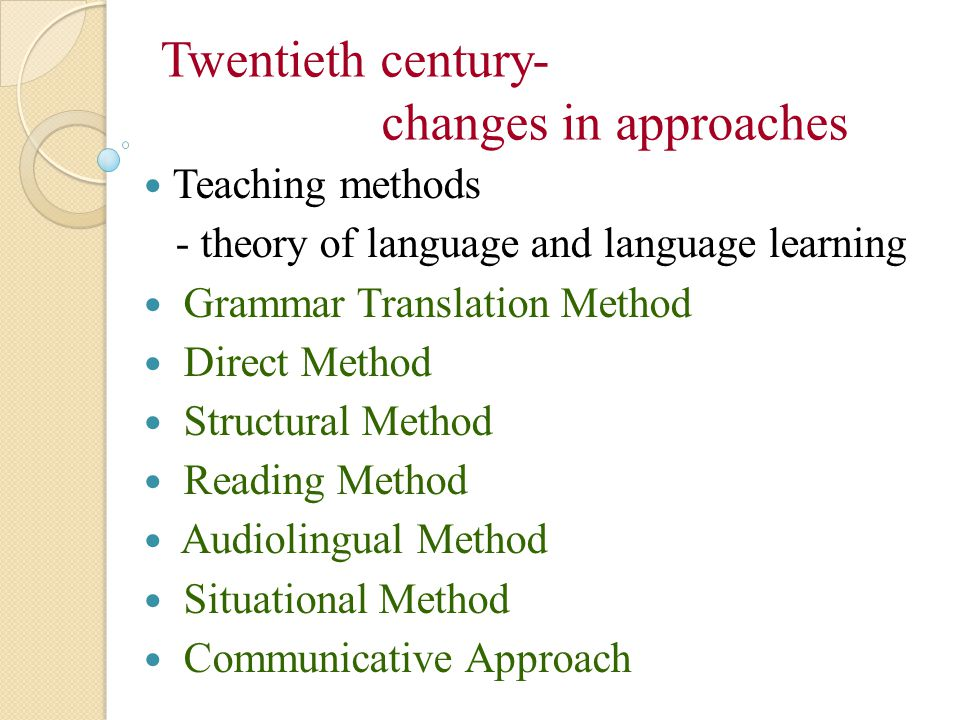 Twentieth century- changes in approaches