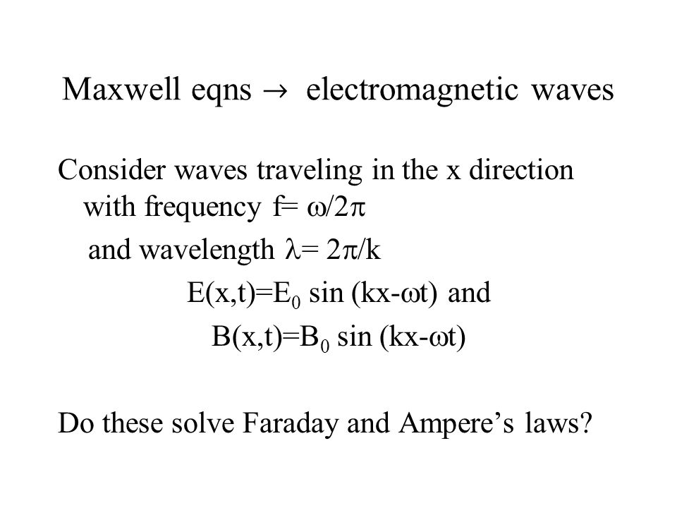Maxwell eqns  electromagnetic waves
