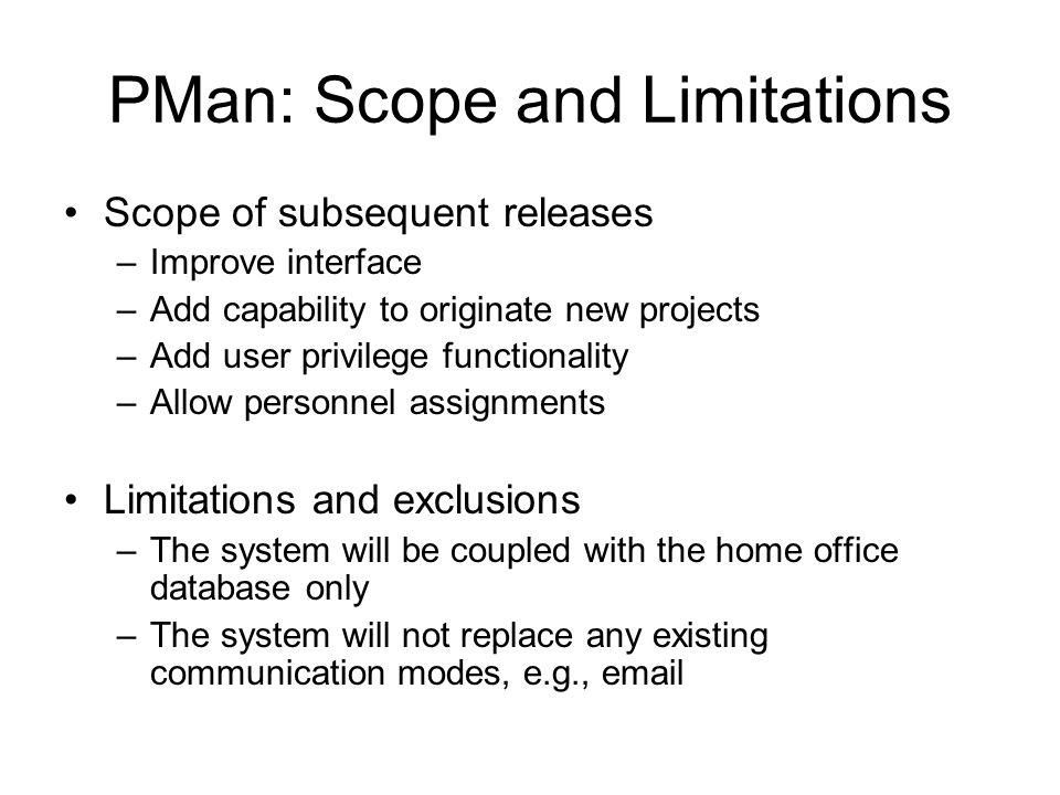 scope and limitation for lending system Lack of available and/or reliable data -- a lack of data or of reliable data will likely require you to limit the scope of your analysis, the size of your sample, or it can be a significant obstacle in finding a trend and a meaningful relationship you need to not only describe these limitations but to offer reasons why you believe data.