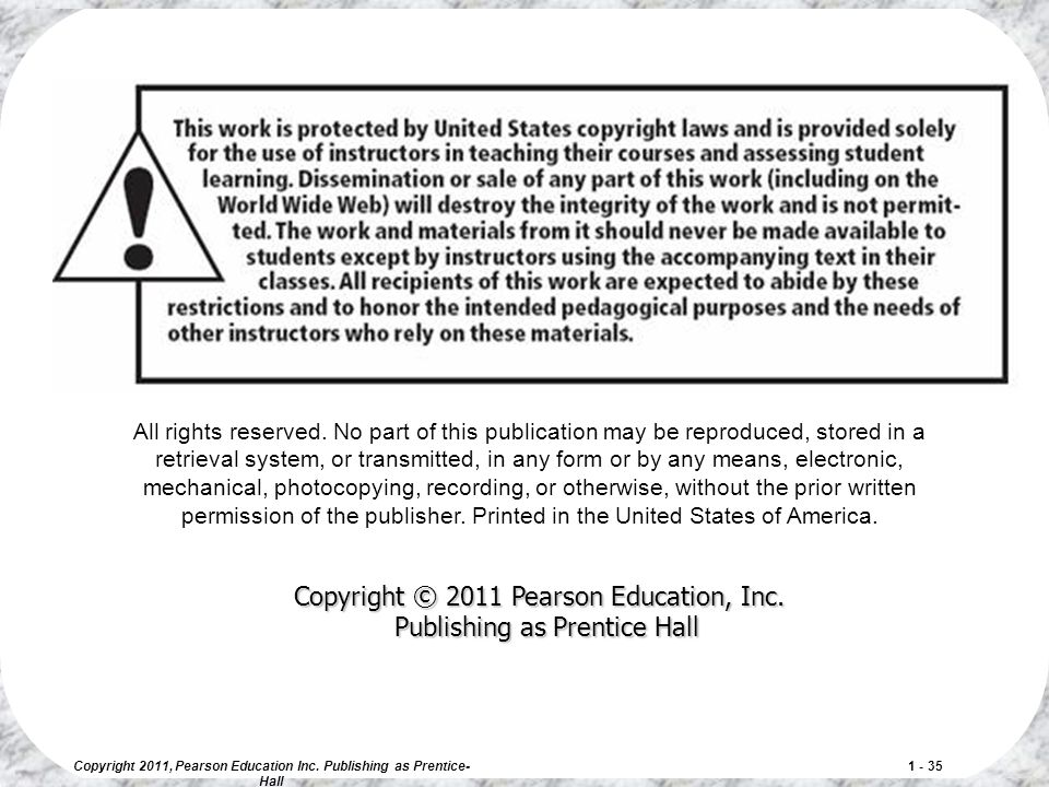 Copyright 2011, Pearson Education Inc. Publishing as Prentice-Hall