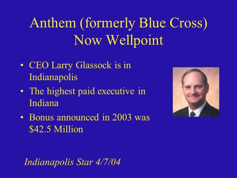 Anthem (formerly Blue Cross) Now Wellpoint