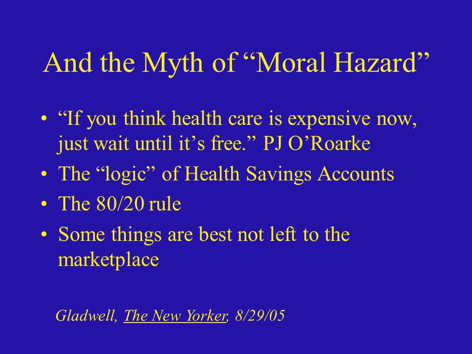 And the Myth of Moral Hazard