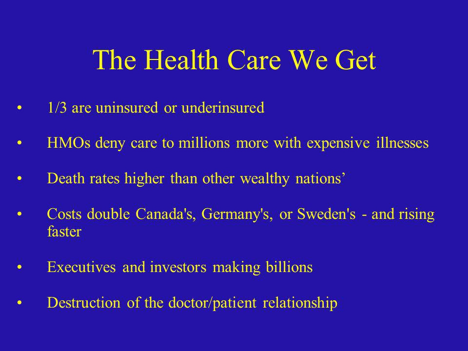 The Health Care We Get 1/3 are uninsured or underinsured