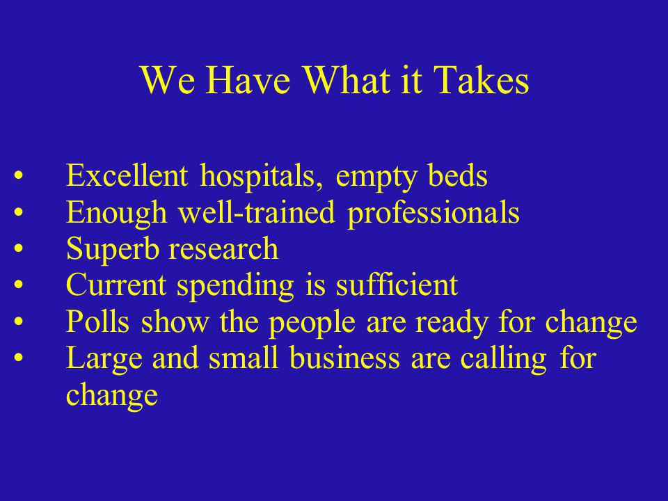 We Have What it Takes Excellent hospitals, empty beds