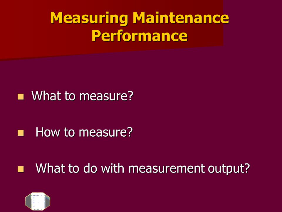Measuring And Improving Maintenance Performance Ppt Download