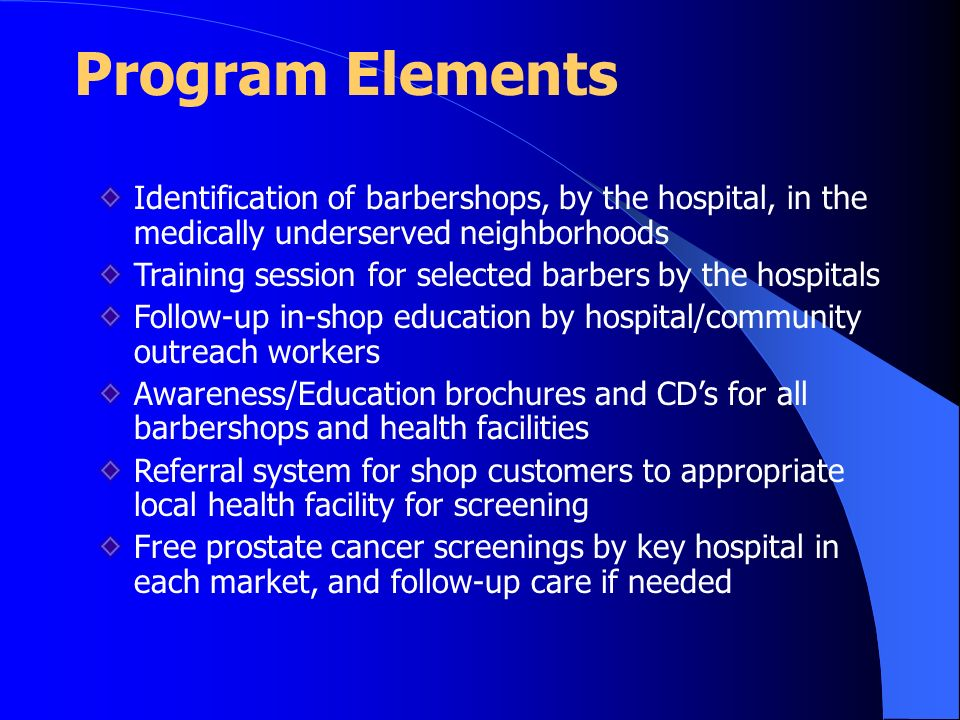 Program Elements Identification of barbershops, by the hospital, in the medically underserved neighborhoods.