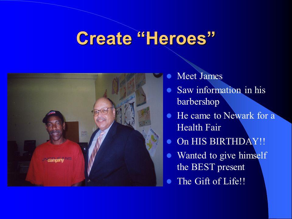 Create Heroes Meet James Saw information in his barbershop