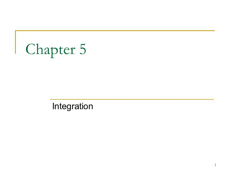 Chapter 5 Integration