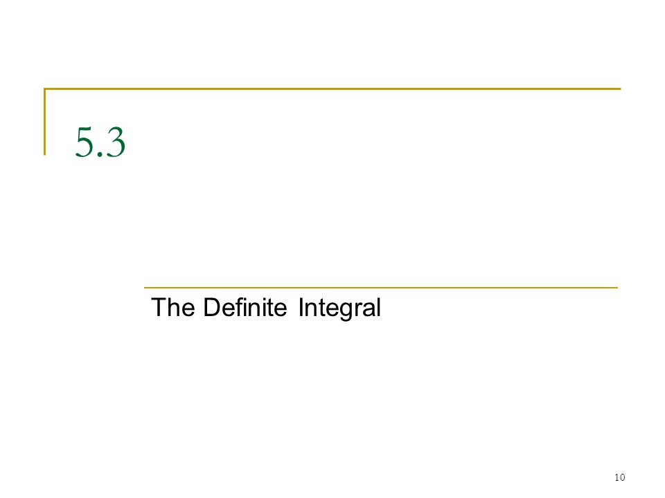 5.3 The Definite Integral