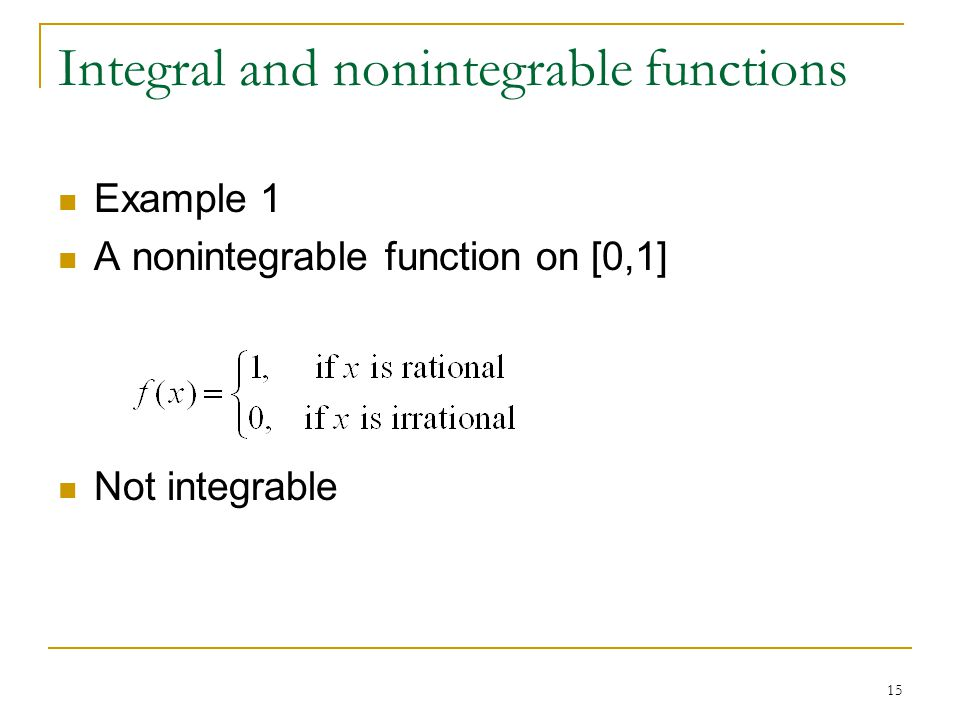 Integral and nonintegrable functions