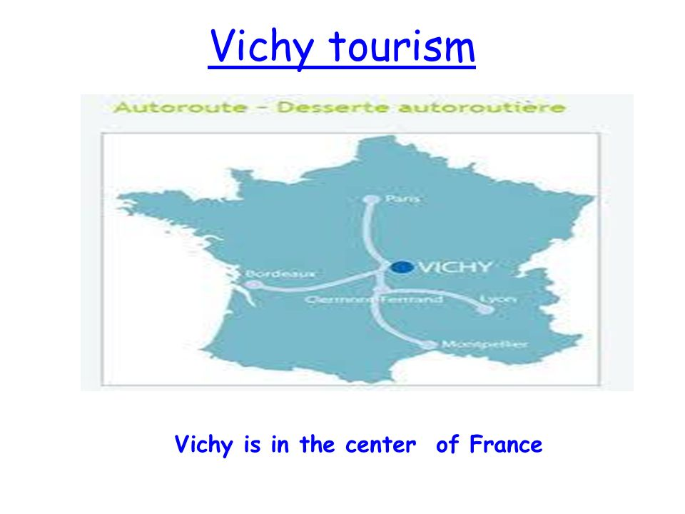Vichy tourism Vichy is in the center of France