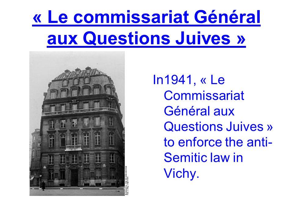 « Le commissariat Général aux Questions Juives »