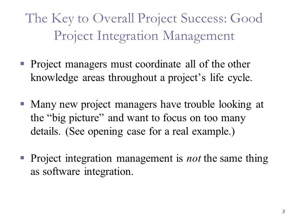 The Key to Overall Project Success: Good Project Integration Management