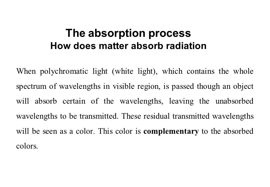 The absorption process How does matter absorb radiation