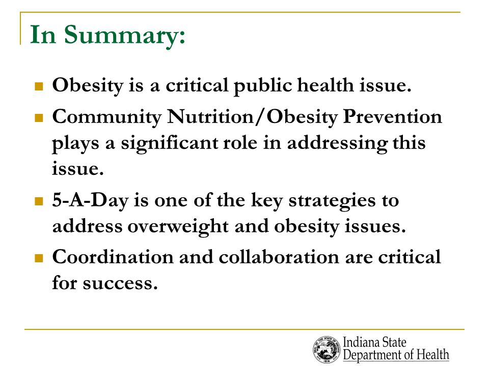 In Summary: Obesity is a critical public health issue.