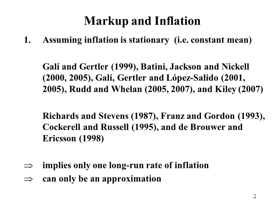 Markup and Inflation Assuming inflation is stationary (i.e. constant mean)