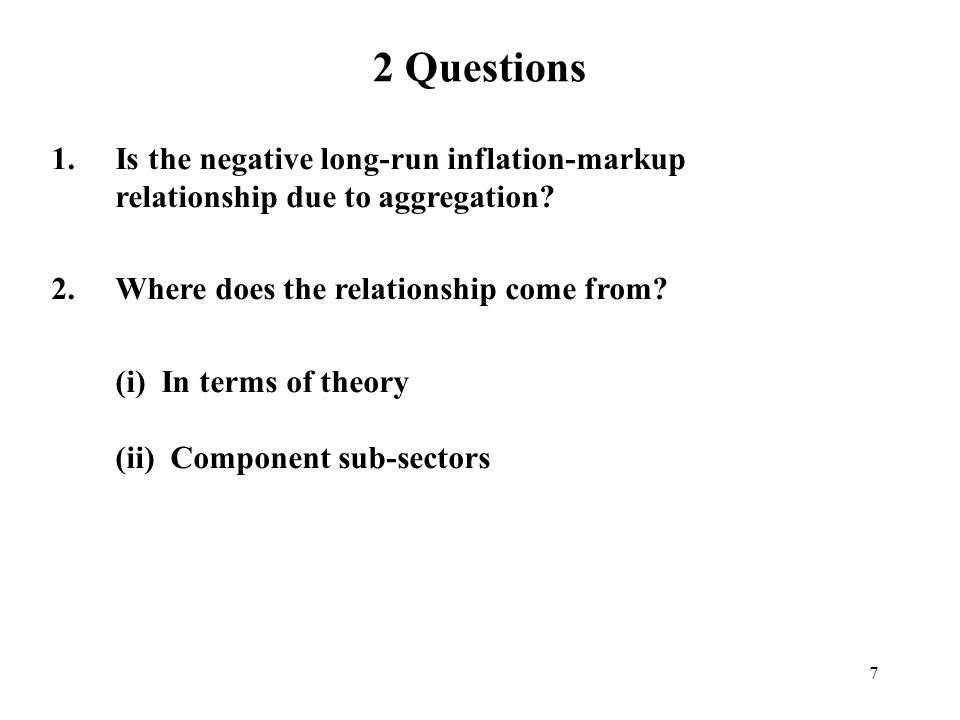 2 Questions Is the negative long-run inflation-markup relationship due to aggregation Where does the relationship come from
