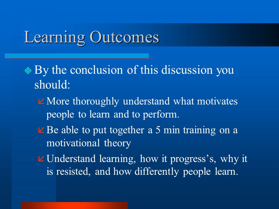 Learning Outcomes By the conclusion of this discussion you should: